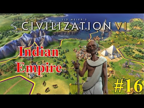 Civilization VI | Indian Empire Gameplay | Leading The Way #16