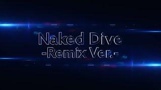 SCREEN mode / Naked Dive -Remix Ver.- - MV