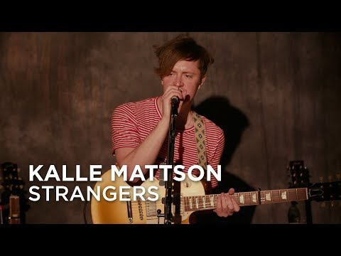 Kalle Mattson | Strangers | First Play Live