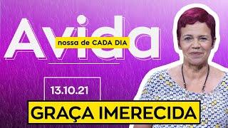GRAÇA IMERECIDA - 13/10/2021
