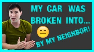 my neighbor broke into my car stay until the end   alx james