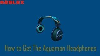 How to Get The Aquaman Headphones in Roblox (Aquaman Event)
