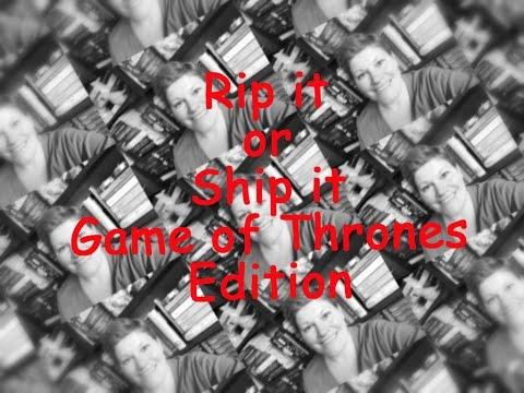 Rip it or Ship it ~ Game of Thrones Edition by LadyoftheBooks