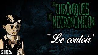 """Les Chroniques du Necronomicon - """"Le Couloir"""" - S1E5"""