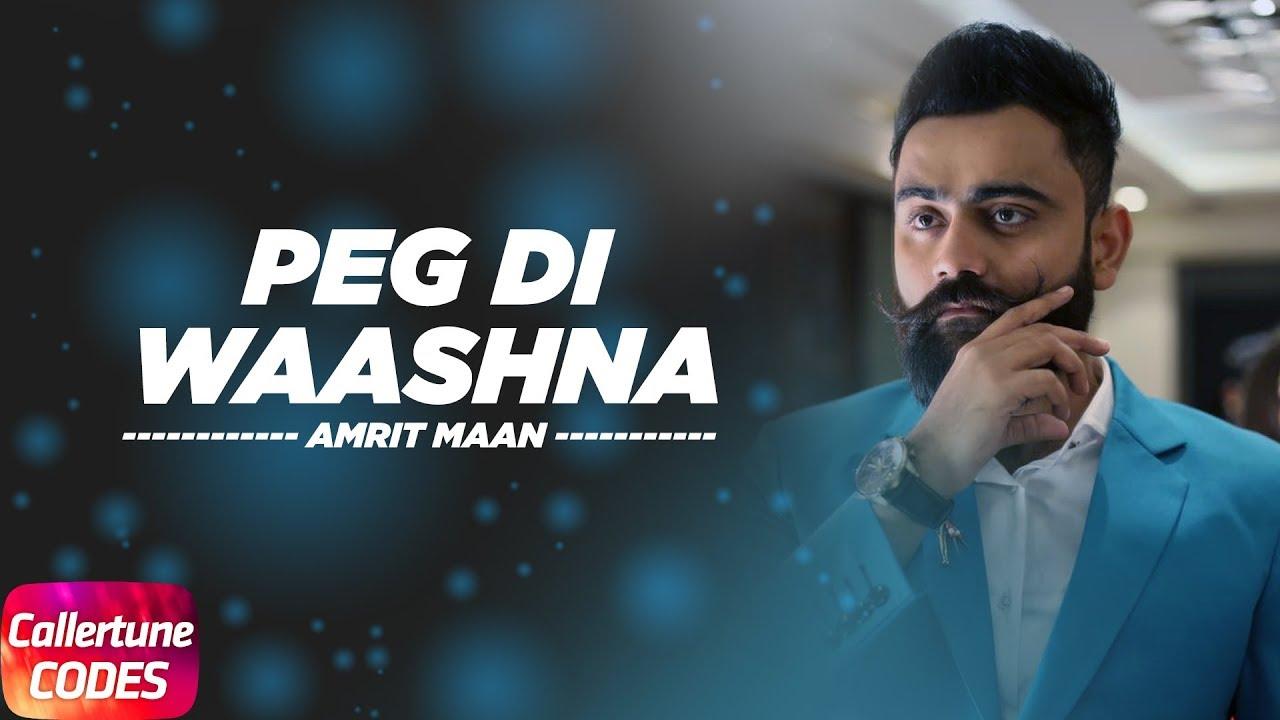 peg-di-waashna-callertune-code-amrit-maan-ft-dj-flow-himanshi-latest-punjabi-song-2018