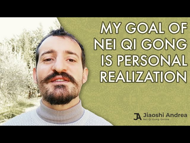 My goal of Nei Qi Gong is personal realization on a spiritual, mental, emotional, and energy level.