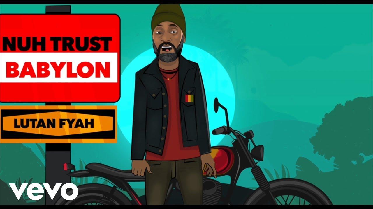 Clip : Lutan Fyah - Nuh Trust Babylon