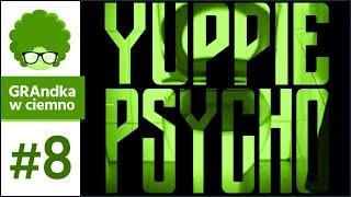 Yuppie Psycho PL #8 | Przemówił do mnie... KIBEL? O__o
