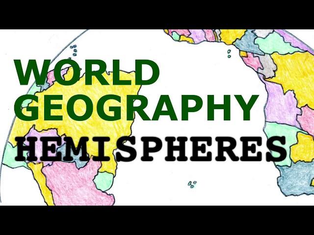 Geography Songs, Hemispheres