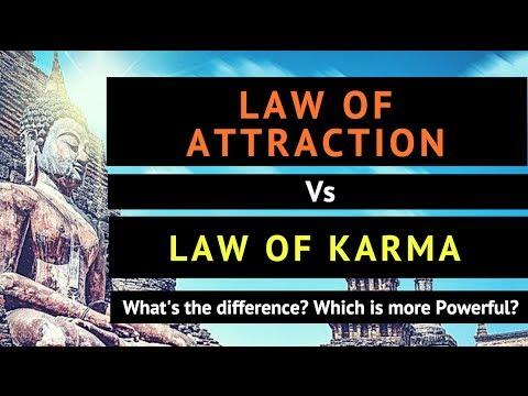 Law of Attraction Vs Law of Karma - What is the difference between Law of Attraction and Karma?