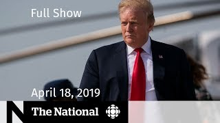 WATCH LIVE: The National for April 18, 2019