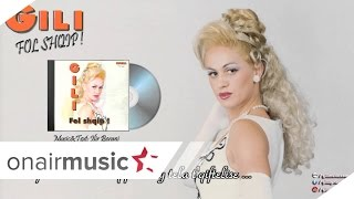Gili - Fol shqip ! (Official Audio 1996)