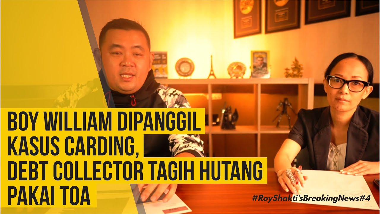 ROY SHAKTI'S NEWS #4  BOY WILLIAM DIPANGGIL KASUS CARDING, DEBT COLLECTOR TAGIH HUTANG PAKAI TOA
