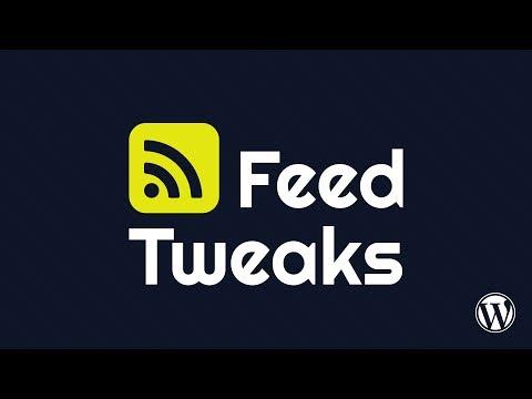 RSS Feed Tweaks WordPress Plugin Overview