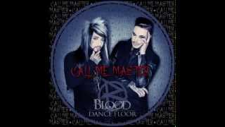 Call Me Master(Instrumental) - Blood On The Dance Floor