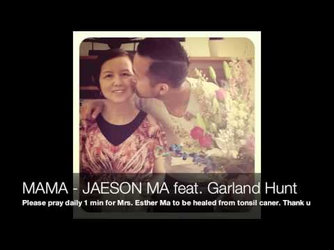 MAMA - JAESON MA FEAT. GARLAND HUNT