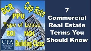 7 Commercial Real Estate Terms You Should Know