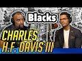'DESTROY WHITENESS': Black Men Whining Like Little Girls: Charles HF Davis III, PhD, an INTELLECTUAL