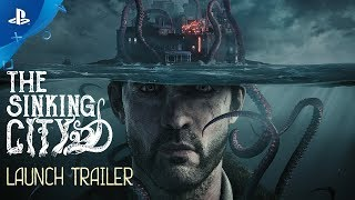 The Sinking City | Launch Trailer | PS4