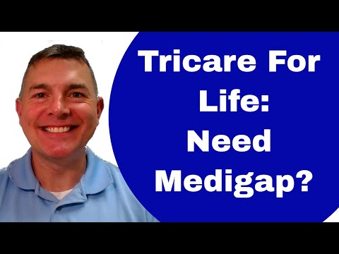Tricare For Life: Do You Need Medigap too?