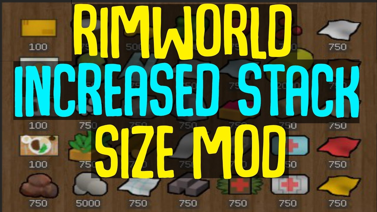 Rimworld Mod Guide: Improved Increased Stack Mod! Rimworld Mod Showcase
