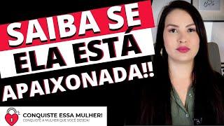 DESCUBRA QUANDO ELA ESTÁ APAIXONADA POR VOCÊ!!!
