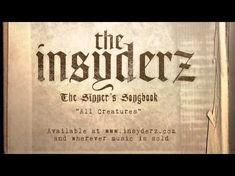 The Insyderz  All Creatures