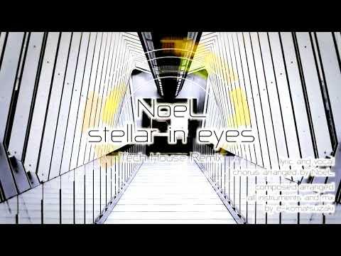 stellar in eyes feat NoeL(Original Pop Ballad Song Tech House Remix)
