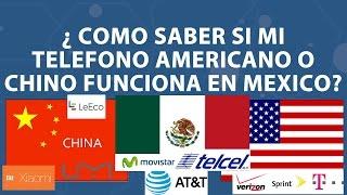 Como saber si tu teléfono americano o chino sirve en México o tu país