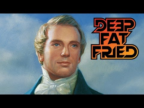 JOSEPH SMITH AND MORMONISM = DEEP FAT FRIED
