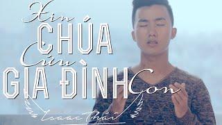 Xin Chúa Cứu Gia Đình Con ( Official MV ) - Isaac Thái ( Link beat/soundtrack below )