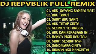 Gambar cover DJ REPVBLIK   SAYANG SAMPAI MATI VS AKU TAKUT  NEW REMIX NONSTOP FULL BASS    YouTube