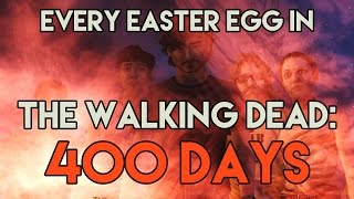 Every Easter Egg in Walking Dead: 400 Days in 7 minutes or less