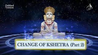 Change of Kshetra Part-02