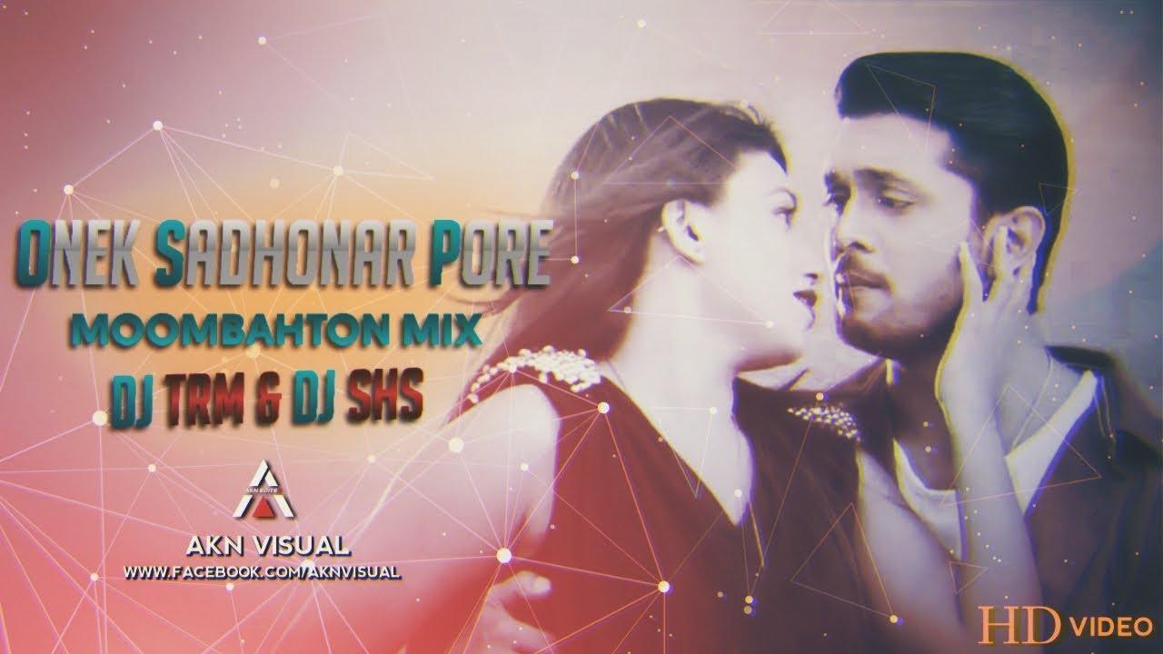 Onek Sadhonar Pore ( MOOMBAHTON MIX ) - DJ TRM & DJ SHS || TEASER || Akn Visual