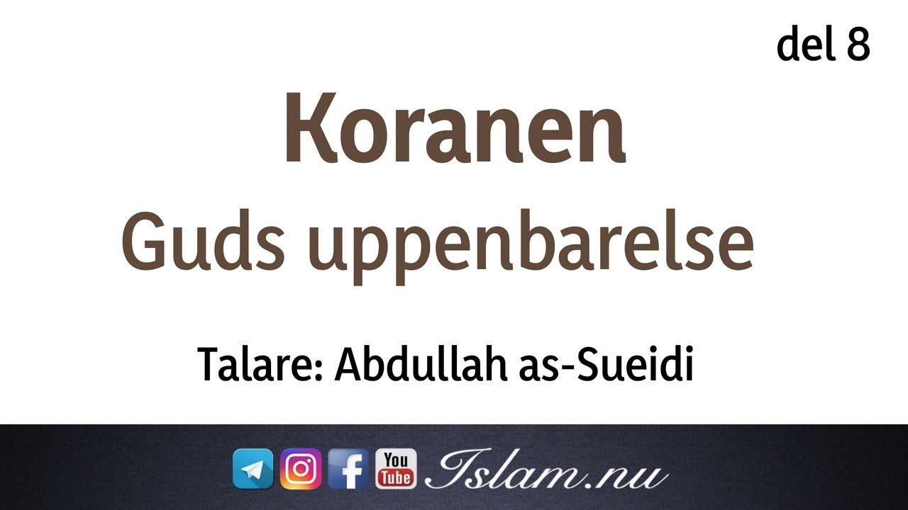 Koranen är Guds uppenbarelse | del 8 | Abdullah as-Sueidi