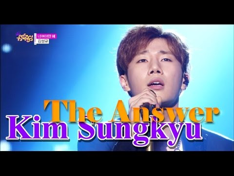 [HOT] KIM SUNGKYU - The Answer, 김성규 - 너여야만 해, Show Music core 20150523