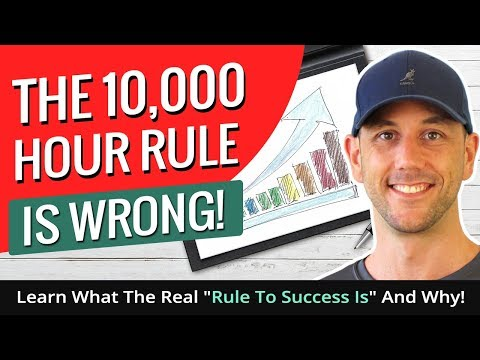 """The 10,000 Hour Rule Is Wrong! Learn What The Real """"Rule To Success Is"""" And Why!"""