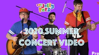 The Jolly Pops Summer Concert Video 2020 (Full Length)