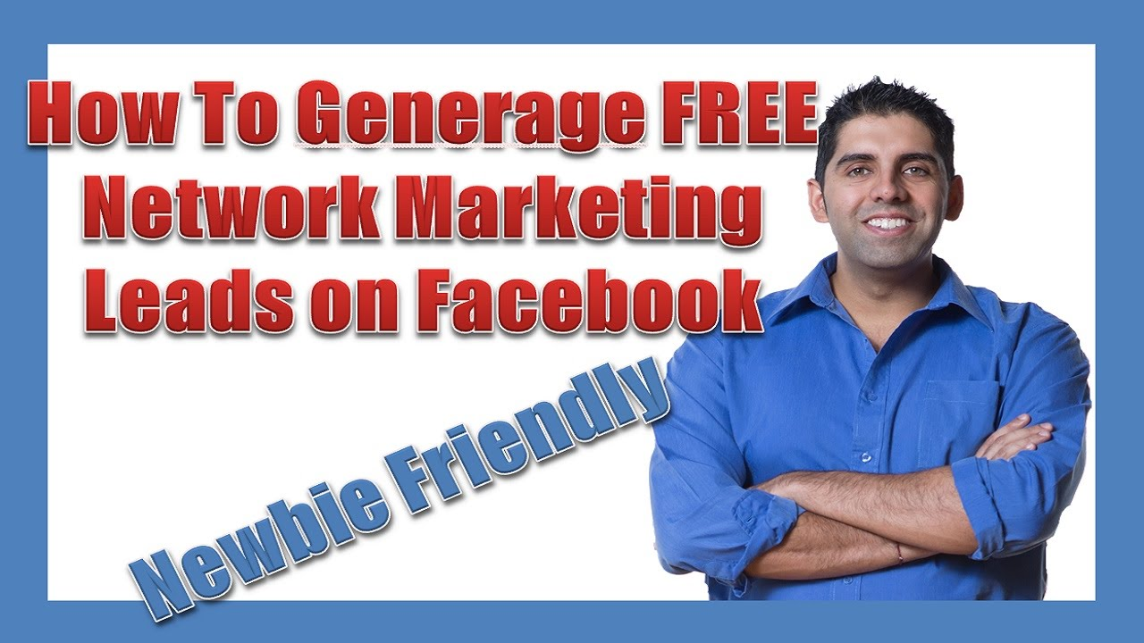 How To Generate FREE Network Marketing Leads On Facebook