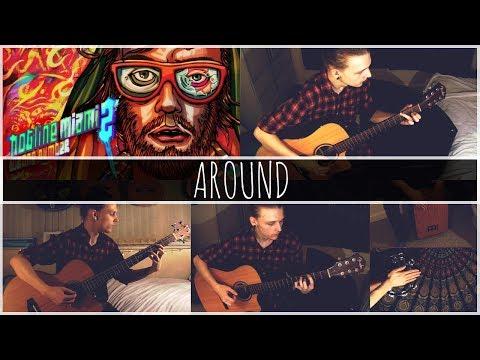 Hotline Miami 2 - Around Acoustic Cover