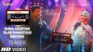 T-Series Mixtape: Ehna Akhiyan, Yaar Mangiyasi & Nachda Teaser | ►Song  Releasing on 3 July  2017