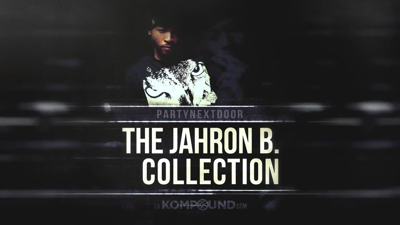 Let It Rain - The Jahron B  Collection (PARTYNEXTDOOR) - VidInfo
