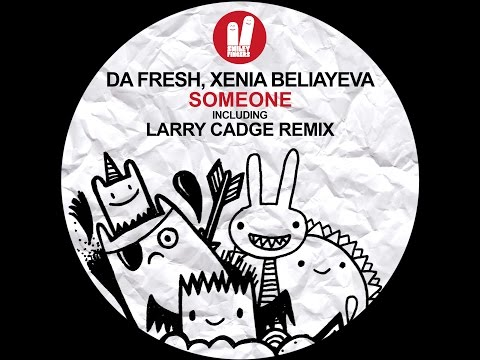 Da Fresh & Xenia Beliayeva  - Someone