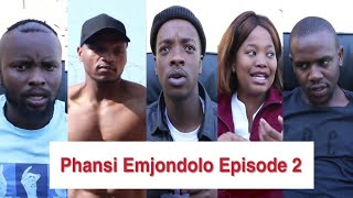 Phansi Emjondolo Episode 2 (Leon Gumede)