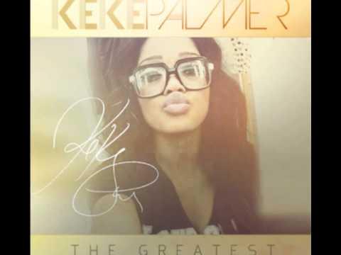 Keke Palmer- The Greatest