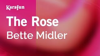 Karaoke The Rose - Bette Midler *