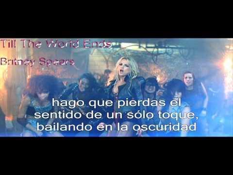 Till The world Ends-Britney Spears-Subtitulada-EN ESPAÑOL