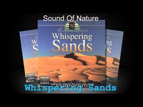 Relaxing Sounds of Nature - Whispering Sands (Full Album)