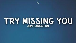 Jon Langston - Try Missing You (Lyrics)
